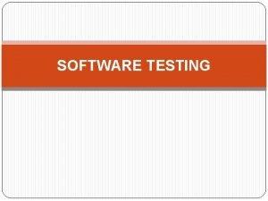 SOFTWARE TESTING Pembahsan Introduction to Testing Testing Principles