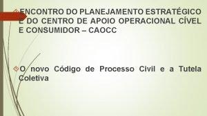 ENCONTRO DO PLANEJAMENTO ESTRATGICO E DO CENTRO DE