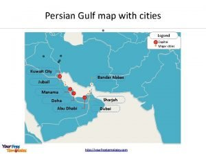 Persian Gulf map with cities Legend Capital Major