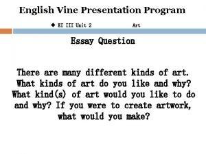 English Vine Presentation Program u EI III Unit