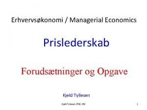 Erhvervskonomi Managerial Economics Prislederskab Forudstninger og Opgave Kjeld