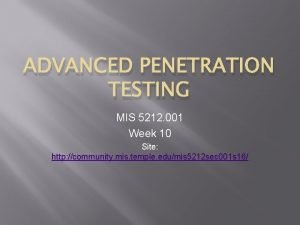 ADVANCED PENETRATION TESTING MIS 5212 001 Week 10
