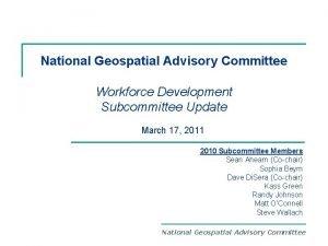 National Geospatial Advisory Committee Workforce Development Subcommittee Update