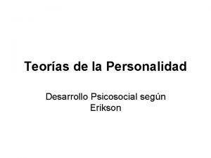 Teoras de la Personalidad Desarrollo Psicosocial segn Erikson