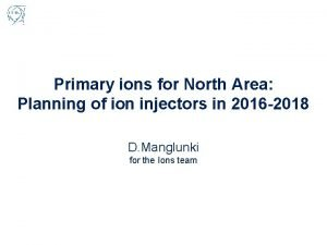 Primary ions for North Area Planning of ion