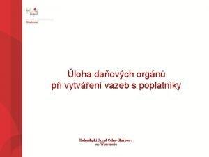 loha daovch orgn pi vytven vazeb s poplatnky