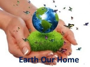 Earth Our Home 1 2 Early Humans Homo