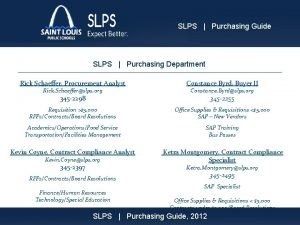 SLPS Purchasing Guide SLPS Purchasing Department Rick Schaeffer