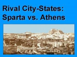 Rival CityStates Sparta vs Athens Athens and Sparta