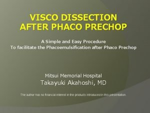 VISCO DISSECTION AFTER PHACO PRECHOP A Simple and