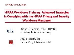 HIPAA Summit Seven HIPAA Workforce Training Advanced Strategies