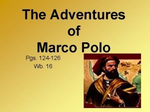 The Adventures of Marco Polo Pgs 124 126