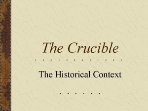 The Crucible The Historical Context Investigating the Context