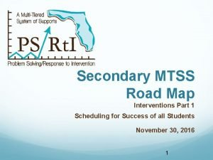 Secondary MTSS Road Map Interventions Part 1 Scheduling