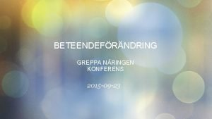 BETEENDEFRNDRING GREPPA NRINGEN KONFERENS 2015 09 23 AGENDA