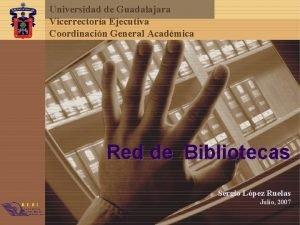 Universidad de Guadalajara Vicerrectora Ejecutiva Coordinacin General Acadmica