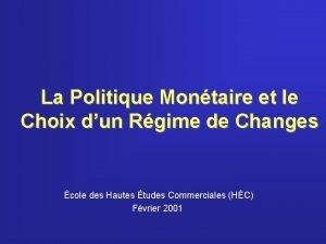 La Politique Montaire et le Choix dun Rgime