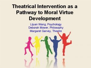 Theatrical Intervention as a Pathway to Moral Virtue