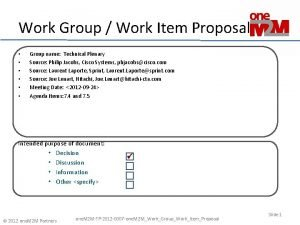 Work Group Work Item Proposal Group name Technical
