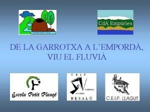 DE LA GARROTXA A LEMPORD VIU EL FLUVI