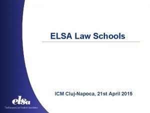 ELSA Law Schools ICM ClujNapoca 21 st April