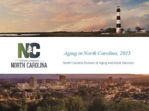 Aging in North Carolina 2015 North Carolina Division