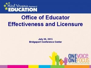 Office of Educator Effectiveness and Licensure July 30