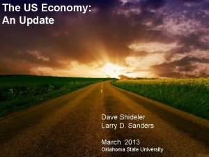 The US Economy An Update THE ECONOMY POLITICAL