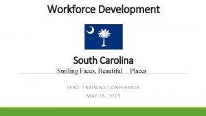 Workforce Development South Carolina Smiling Faces Beautiful Places