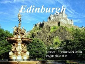 The symbols of Edinburgh Edinburgh is the capital