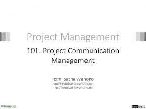 Project Management 101 Project Communication Management Romi Satria