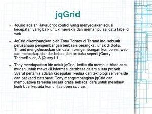 jq Grid Jq Grid adalah Java Script kontrol