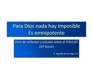 Para Dios nada hay imposible Es omnipotente Foro