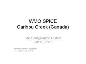 WMO SPICE Caribou Creek Canada Site Configuration Update