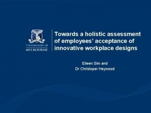 Towards a holistic assessment of employees acceptance of