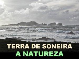 TERRA DE SONEIRA A NATUREZA A Terra de