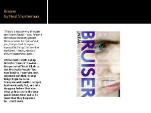 Bruiser by Neal Shusterman Theres a reason why