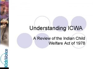 Understanding ICWA A Review of the Indian Child