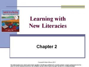 Learning with New Literacies Chapter 2 Copyright Allyn