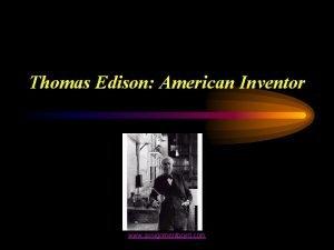 Thomas Edison American Inventor www assignmentpoint com Thomas