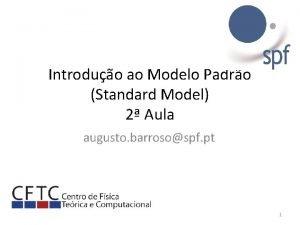 Introduo ao Modelo Padro Standard Model 2 Aula