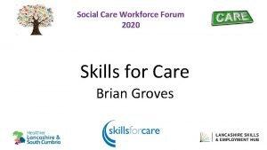 Social Care Workforce Forum 2020 Skills for Care