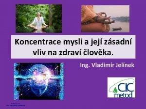 Koncentrace mysli a jej zsadn vliv na zdrav