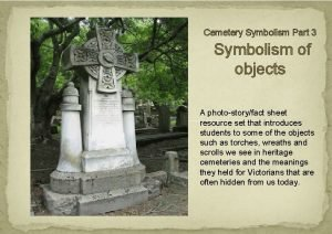 Cemetery Symbolism Part 3 Symbolism of objects A