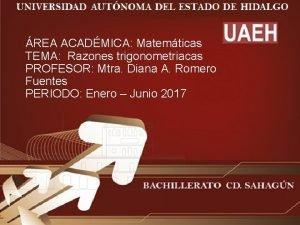 REA ACADMICA Matemticas TEMA Razones trigonometriacas PROFESOR Mtra