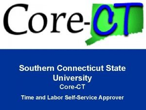 Southern Connecticut State University CoreCT Time and Labor