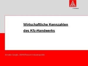Vorstand Wirtschaftliche Kennzahlen des KfzHandwerks Annette Szegf 06WIRessort