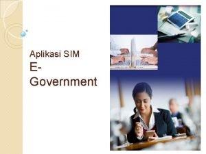 Aplikasi SIM EGovernment SIM dan EGovernment Pendapat Drs