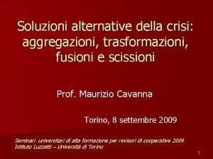 Soluzioni alternative della crisi aggregazioni trasformazioni fusioni e