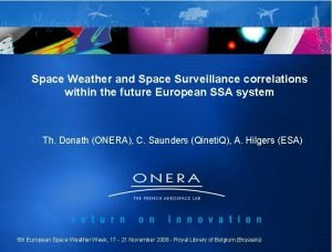 Space Weather and Space Surveillance correlations within the